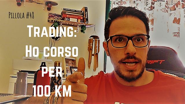 Trading: Ho Corso per 100 Km